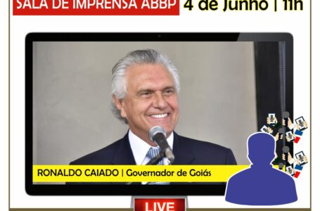 SALA DE IMPRENSA ABBP | Governador Ronaldo Caiado (DEM) será o entrevistado desta semana